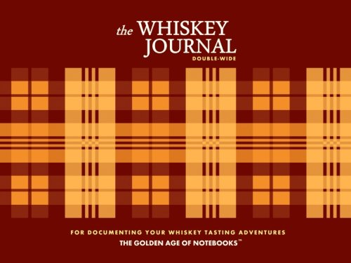 The Whiskey Journal Double-Wide: For Documenting Your Whiskey Tasting Adventures