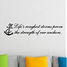 """1 X Life's Roughest Storm Prove The Strength Of Our Anchors....Beach Wall Quotes Words Beach Decals Lettering 6"""" X 30"""
