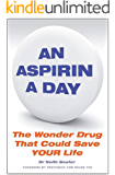 An Aspirin a Day: The Wonder Drug That Could Save YOUR Life