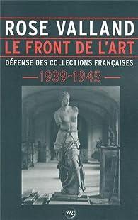 Le front de l'art : Défense des collections françaises, 1939-1945 par Rose Valland