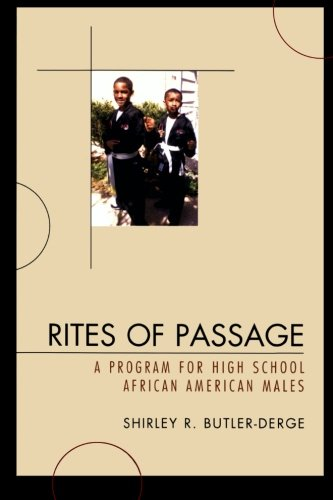 Search : Rites of Passage: A Program for High School African American Males
