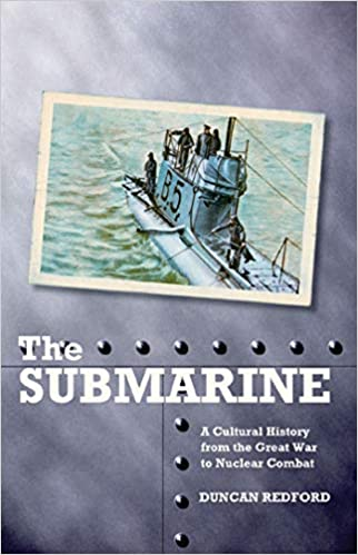 Amazon com: The Submarine: A Cultural History from the Great