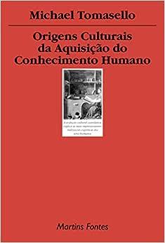 Origens culturais da aquisição do conhecimento humano