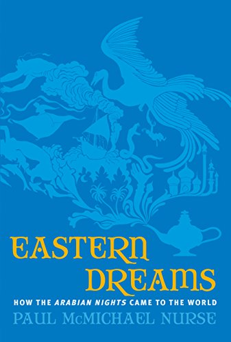 Eastern Dreams: How The Arabian Nights Came To The World Pdf