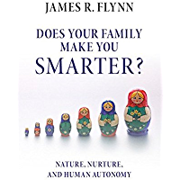 Does your Family Make You Smarter?: Nature, Nurture, and Human Autonomy (English Edition)