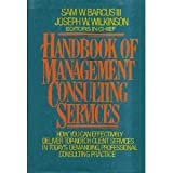 Handbook of Consulting and Management Advisory Services, Barcus, Sam W. and Wilkinson, J. W., 0070036586