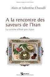 A la rencontre des saveurs de l'Iran : La cuisine d'Iran pas à pas