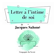 Lettre à l'intime de soi (Collection Jacques Salomé) | Jacques Salomé
