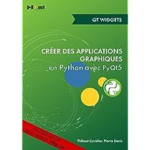 Développement d'une application avec des widgets MODULE EXTRAIT DE Créer des applications graphiques en Python avec PyQt5 (French Edition)