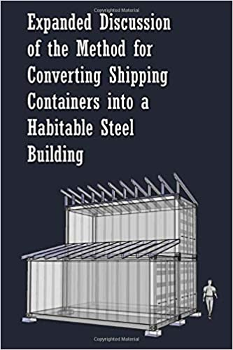 of the Method for Converting Shipping Containers into a Habitable Steel Building Expanded Discussion