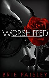 Worshipped (Worshipped Series Book 1)
