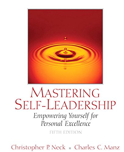 Mastering Self-Leadership: Empowering Yourself for Personal Excellence (5th Edition)