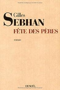 Fête des pères par Gilles Sebhan