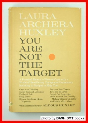 You Are Not The Target by Laura Archera Huxley