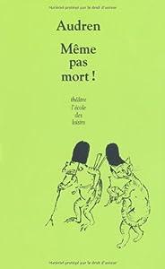 """Afficher """"Même pas mort !"""""""