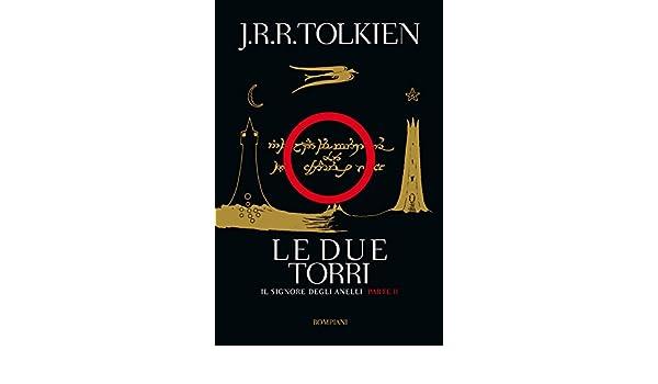 Le due torri. Il signore degli anelli vol. 2: John Ronald Reuel Tolkien: 9788845270758: Amazon.com: Books