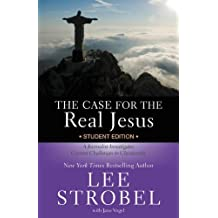 The Case for the Real Jesus Student Edition: A Journalist Investigates Current Challenges to Christianity (Case...