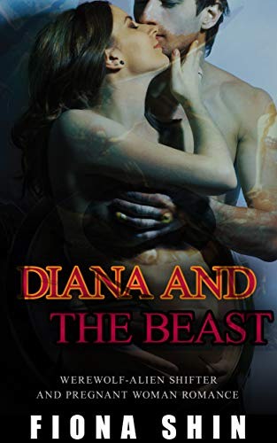 Diana and the Beast: Werewolf-Alien Shifter and Pregnant Woman Romance
