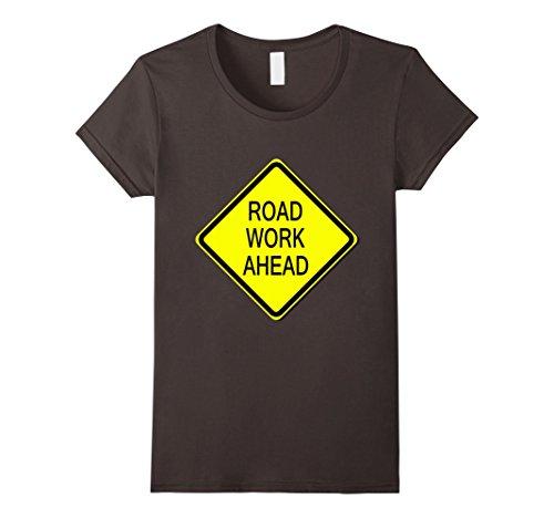Womens Road Work Ahead Sign Simple Easy Halloween Costume T-Shirt Large Asphalt
