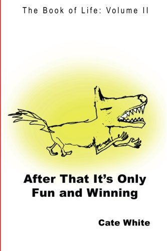 Download After That It's Only Fun and Winning (The Book of Life) (Volume 2) ebook