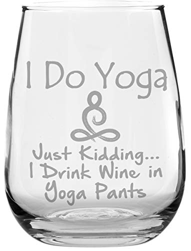 - Stemless Funny Wine Glass - I Do Yoga. Just Kidding. I Drink Wine in Yoga Pants