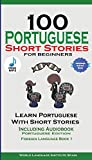 100 Portuguese Short Stories for Beginners Learn
