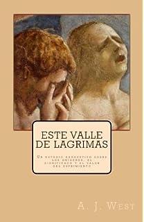 Este valle de lágrimas: Un estudio exhaustivo sobre los orígenes, el significado y el