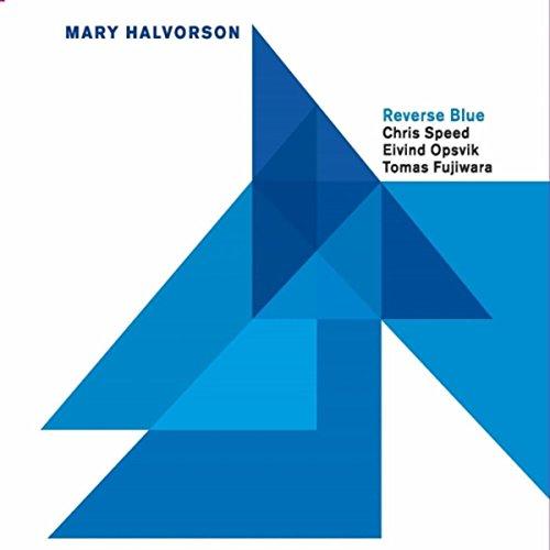 Reverse Blue (feat. Chris Speed, Eivind Opsvik & Tomas Fujiwara)