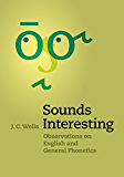 Sounds Interesting: Observations on English and General Phonetics