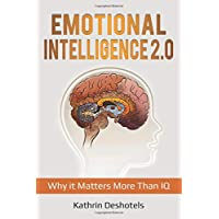 Emotional Intelligence 2.0: Why it Matters More Than IQ