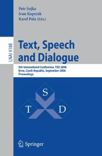 Text, Speech and Dialogue: 9th International Conference, TSD 2006, Brno, Czech Republic, September 11-15, 2006, Proceedings (Lecture Notes in Computer Science) pdf epub
