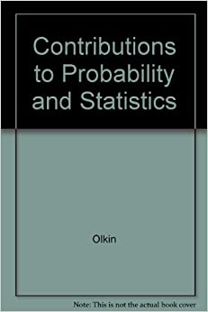 contributions to probability and statistics essays in honor of contributions to probability and statistics essays in honor of harold hotelling