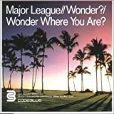 Wonder/Wonder Where You Are Pt.1 by Major League (2000-09-18)