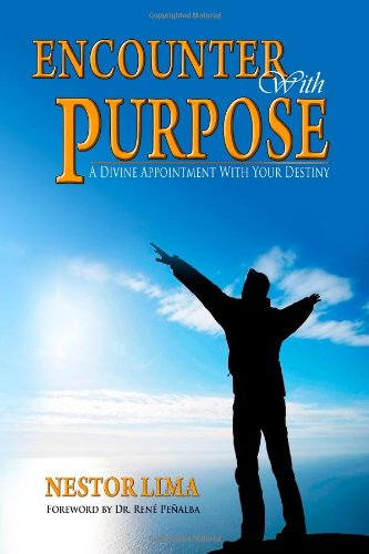 Download Encounter With Purpose: A Divine Appointment With Your Destiny ebook