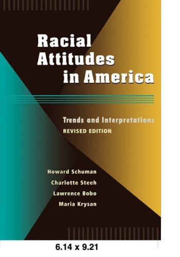 Racial Attitudes in America: Trends and Interpretations, Revised Edition