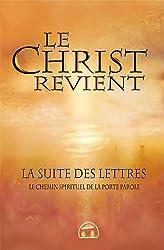 Le Christ revient : La suite des Lettres, le chemin spirituel de la porte-parole