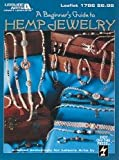 A Beginner's Guide to Hemp Jewelry (Leisure Arts 1786)