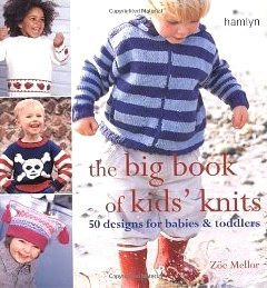 The Big Book of Kids Knits - 50 Designs for Babies & Toddlers ebook