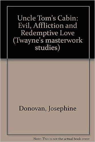 Uncle Tom S Cabin Evil Affliction And Redemptive Love Twayne S Masterwork Studies Donovan Josephine 9780805780956 Amazon Com Books