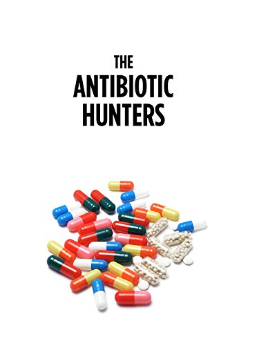 (The Antibiotic Hunters)