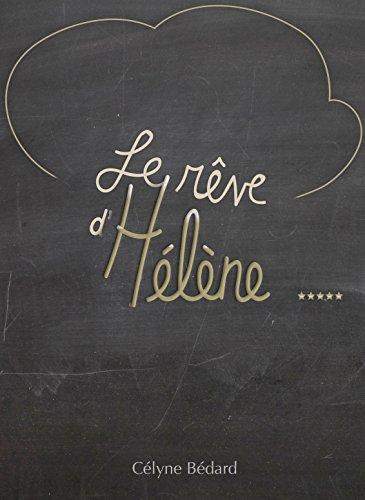 e0fe62651fd46 Amazon.com: Le rêve d'Hélène (French Edition) eBook: Célyne Bédard ...