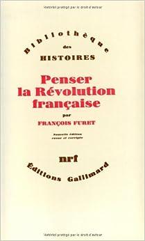 Book Penser la Révolution française (Bibliothèque des histoires) (French Edition)