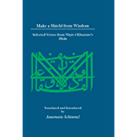 Make A Shield From Wisdom: Selected Verses from Nasir-l Khusraw's Divan (Islamic Texts and Contexts) (English Edition)