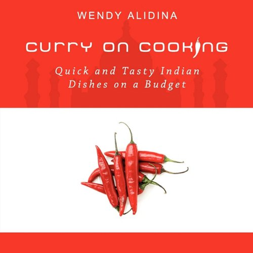 Curry on Cooking; Quick and Tasty Indian Dishes on a Budget ebook