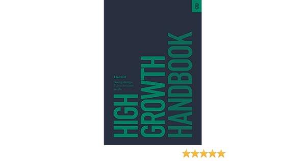 High Growth Handbook (English Edition) eBook: Elad Gil: Amazon.es: Tienda Kindle
