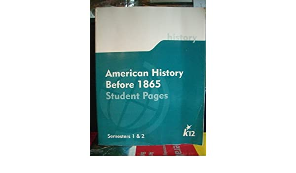 American History Before 1865 Student Pages. Semesters 1 & 2 K12 ...
