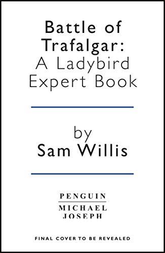 Battle of Trafalgar: A Ladybird Expert Book (The Ladybird Expert Series)