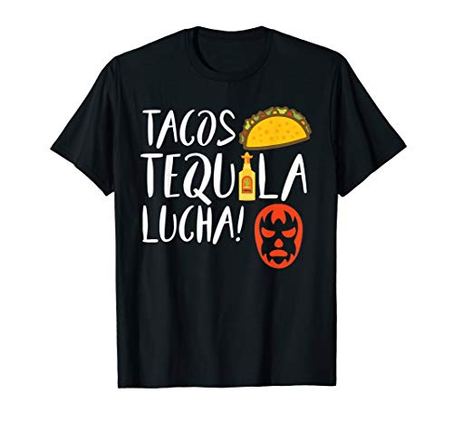 Funny Lucha Libre Tacos Tequila! Shirt For Luchadors and Fan -