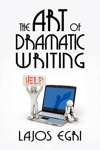 The Art of Dramatic Writing (Lajos Egri The Art Of Dramatic Writing)