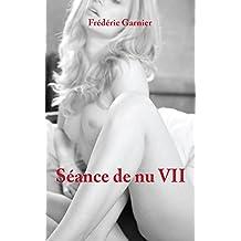 Séance de nu 7: Un photographe à Paris (Sexy Girls Diary) (French Edition)